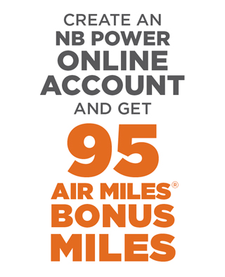 create an NB Power Online account and get 95 AIR MILES Bonus Miles